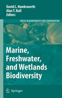 Bull, Alan T. - Marine, Freshwater, and Wetlands Biodiversity Conservation, e-bok