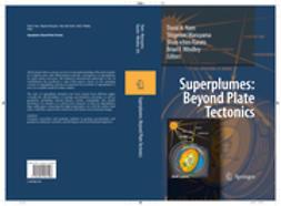 Karato, Shun-Ichiro - Superplumes: Beyond Plate Tectonics, e-bok