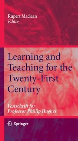 Maclean, Rupert - Learning and Teaching for the Twenty-First Century, e-kirja