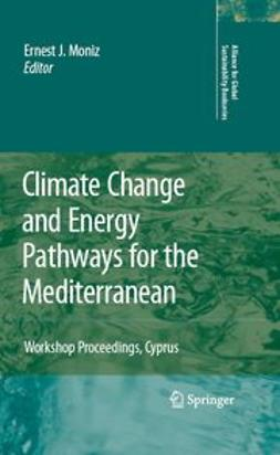 Moniz, Ernest J. - Climate Change and Energy Pathways for the Mediterranean, ebook