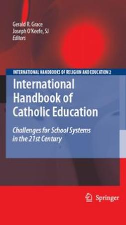 Grace, Gerald - International Handbook of Catholic Education, ebook