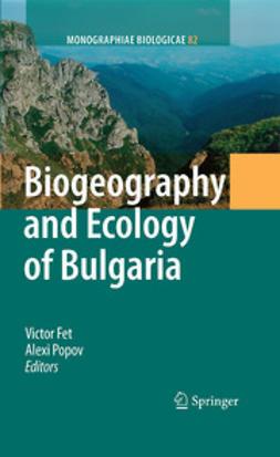 Fet, Victor - Biogeography and Ecology of Bulgaria, e-kirja