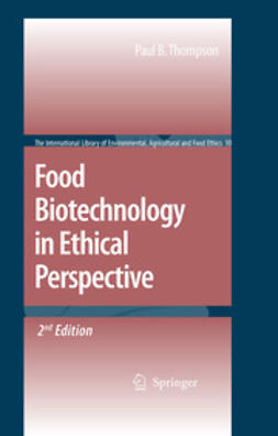 Thompson, Paul B. - Food Biotechnology in Ethical Perspective, ebook