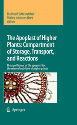 Horst, Walter J. - The Apoplast of Higher Plants: Compartment of Storage, Transport and Reactions, ebook
