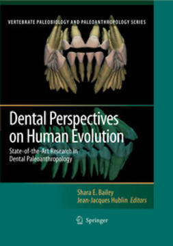 Bailey, Shara E. - Dental Perspectives on Human Evolution: State of the Art Research in Dental Paleoanthropology, e-kirja