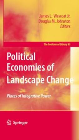 Johnston, Douglas M. - Political Economies of Landscape Change, ebook
