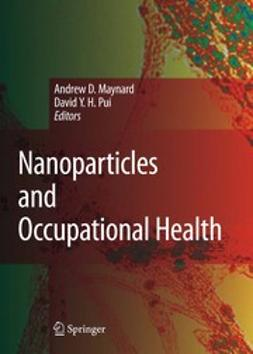 Maynard, Andrew D. - Nanotechnology and Occupational Health, e-bok