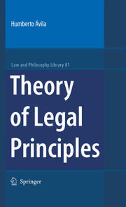 Ávila, Humberto - Theory of Legal Principles, e-bok