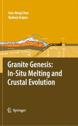 Chen, Guo-Neng - Granite Genesis: In Situ Melting and Crustal Evolution, ebook
