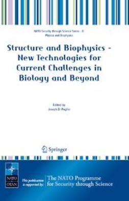 Puglisi, Joseph D. - Structure and Biophysics – New Technologies for Current Challenges in Biology and Beyond, ebook