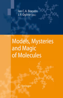 Boeyens, Jan C.A. - Models, Mysteries and Magic of Molecules, ebook