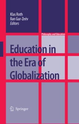 Gur-Ze'ev, Ilan - Education in the Era of Globalization, e-kirja