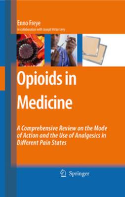 Freye, Enno - Opioids in Medicine, ebook