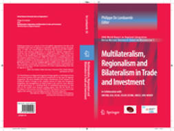Lombaerde, Philippe de - Multilateralism, Regionalism and Bilateralism in Trade and Investment, e-bok
