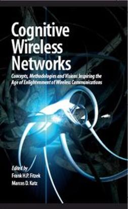 Fitzek, Frank H. P. - Cognitive Wireless Networks, ebook