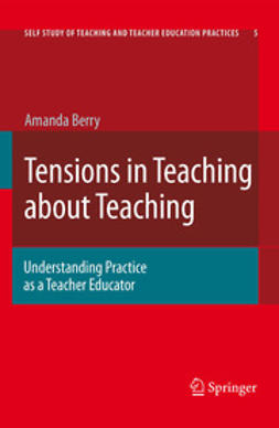 Berry, Amanda - Tensions In Teaching About Teaching, ebook