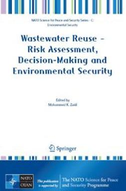 Wastewater Reuse–Risk Assessment, Decision-Making and Environmental Security