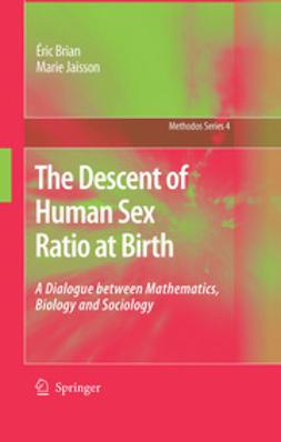 Brian, Éric - The Descent of Human Sex Ratio at Birth, ebook