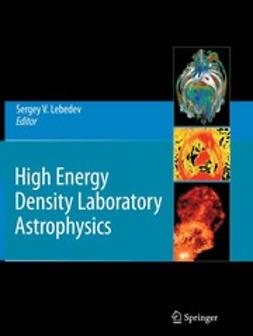 Lebedev, Sergey V. - High Energy Density Laboratory Astrophysics, e-bok