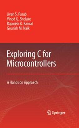 Kamat, Rajanish K. - Exploring C for Microcontrollers, ebook