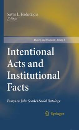 Tsohatzidis, Savas L. - Intentional Acts and Institutional Facts, e-kirja