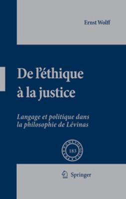 Wolff, Ernst - De L'Éthique À La Justice, ebook