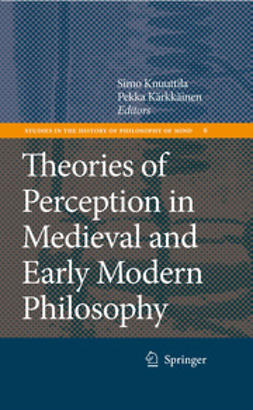 Knuuttila, Simo - Theories of Perception in Medieval and Early Modern Philosophy, ebook
