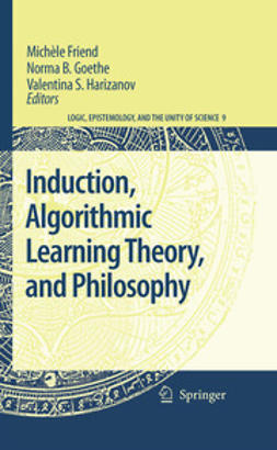 Friend, Michèle - Induction, Algorithmic Learning Theory, and Philosophy, ebook