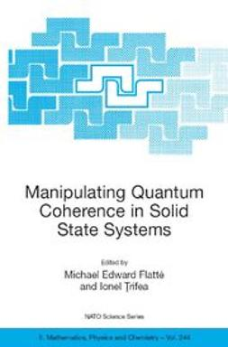 Flatté, Michael E. - Manipulating Quantum Coherence in Solid State Systems, ebook