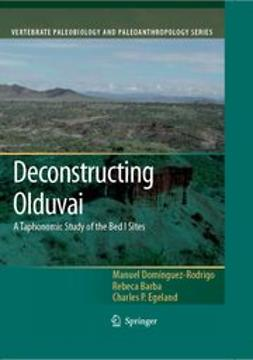 Domínguez-Rodrigo, Manuel - Deconstructing Olduvai: A Taphonomic Study of the Bed I Sites, e-kirja