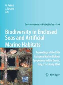 Relini, G. - Biodiversity in Enclosed Seas and Artificial Marine Habitats, ebook