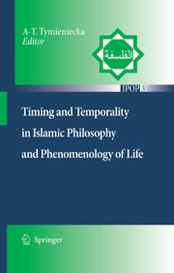 Tymieniecka, Anna-Teresa - Timing and Temporality in Islamic Philosophy and Phenomenology of Life, e-kirja