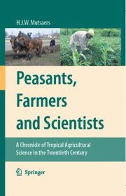 Mutsaers, H. J. W. - Peasants, Farmers And Scientists, ebook