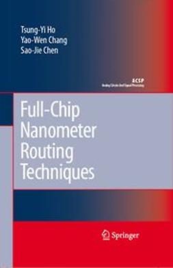 Chang, Yao-Wen - Full-Chip Nanometer Routing Techniques, ebook
