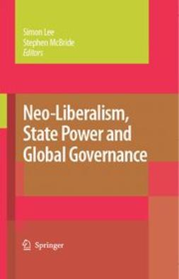 Lee, Simon - Neo-Liberalism, State Power and Global Governance, ebook