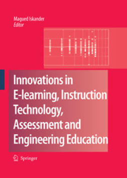 Iskander, Magued - Innovations in E-learning, Instruction Technology, Assessment, and Engineering Education, ebook