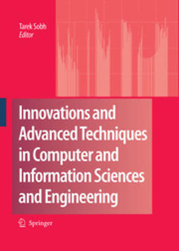 Sobh, Tarek - Innovations and Advanced Techniques in Computer and Information Sciences and Engineering, e-bok
