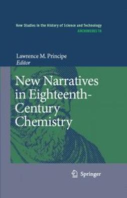 Principe, Lawrence M. - New Narratives in Eighteenth-Century Chemistry, e-bok