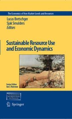 Bretschger, Lucas - Sustainable Resource Use and Economic Dynamics, ebook
