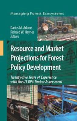 Adams, Darius M. - Resource and Market Projections for Forest Policy Development, ebook