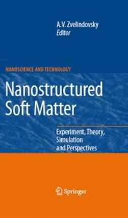 Zvelindovsky, Andrei V. - Nanostructured Soft Matter, ebook