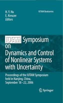 Hu, H. Y. - Iutam Symposium on Dynamics and Control of Nonlinear Systems with Uncertainty, ebook