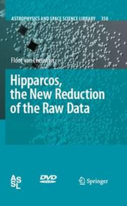 Leeuwen, Floor - Hipparcos, the New Reduction of the Raw Data, ebook