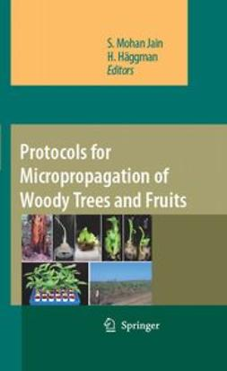 Jain, S. Mohan - Protocols for Micropropagation of Woody Trees and Fruits, ebook