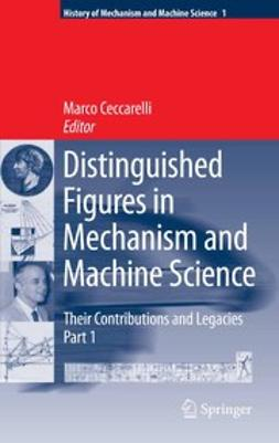 Ceccarelli, Marco - Distinguished Figures in Mechanism and Machine Science, e-bok