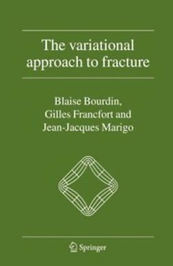 Bourdin, Blaise - The Variational Approach to Fracture, ebook