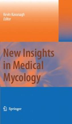 Kavanagh, Kevin - New Insights in Medical Mycology, ebook