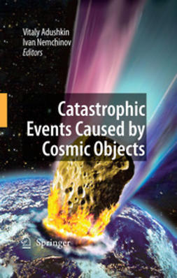 Adushkin, Vitaly - Catastrophic Events Caused by Cosmic Objects, ebook