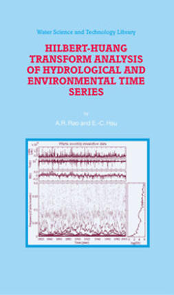 Rao, A. Ramachandra - Hilbert-Huang Transform Analysis Of Hydrological And Environmental Time Series, ebook
