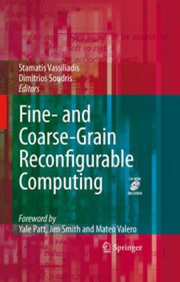 Soudris, Dimitrios - Fine- and Coarse-Grain Reconfigurable Computing, ebook
